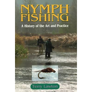 Nymph Fishing: A History of the Art and Practice (BOK)