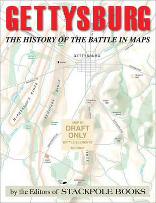 Gettysburg: the Story of the Battle with Maps (BOK)