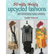 50 Nifty Thrifty Upcycled Fashions (BOK)