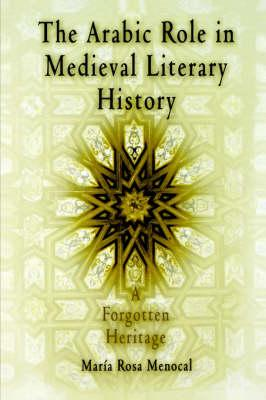 Arabic Role in Medieval Literary History (BOK)