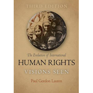 The Evolution of International Human Rights: Visions Seen (BOK)
