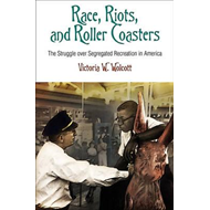 Race, Riots, and Roller Coasters (BOK)