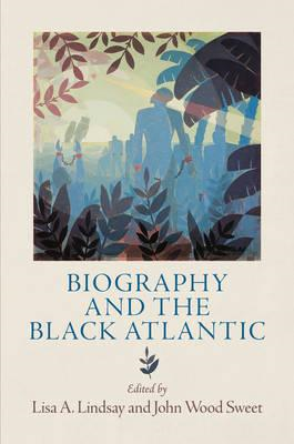 Biography and the Black Atlantic (BOK)