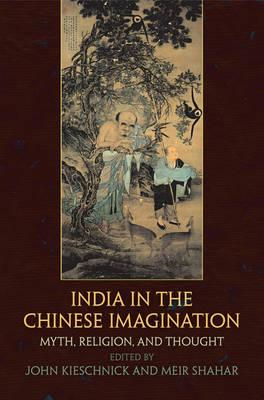 India in the Chinese Imagination: Myth, Religion, and Thought (BOK)