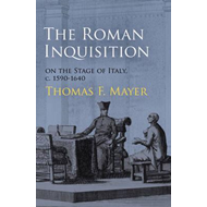 The Roman Inquisition on the Stage of Italy, c. 1590-1640 (BOK)