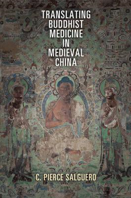 Translating Buddhist Medicine in Medieval China (BOK)