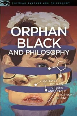 Orphan Black and Philosophy (BOK)