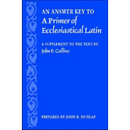 Answer Key to a Primer of Ecclesiastical Latin (BOK)