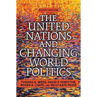 United Nations and Changing World Politics (BOK)