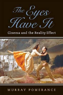 The Eyes Have it: Cinema and the Reality Effect (BOK)