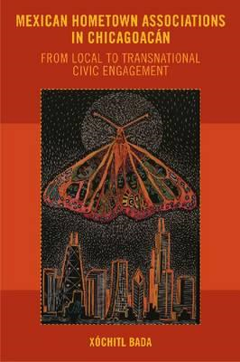 Mexican Hometown Associations in Chicagocan: From Local to Transnational Civic Engagement (BOK)