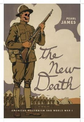 The New Death: American Modernism and World War I (BOK)