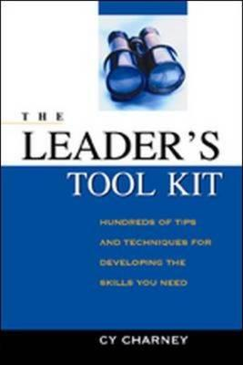 The Leader's Toolkit: Hundreds of Tips and Techniques for Developing the Skills You Need (BOK)