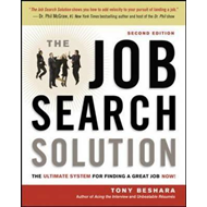 The Job Search Solution: the Ultimate System for Finding a Great Job Now! (BOK)
