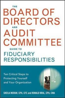 The Board of Directors and Audit Committee Guide to Fiduciary Responsibilities: Ten Critical Steps t (BOK)