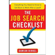 The Job Search Checklist: Everything You Need to Know to Get Back to Work After a Layoff (BOK)