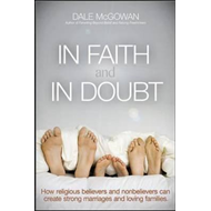 In Faith and In Doubt: How Religious Believers and Nonbeliev (BOK)