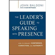 Leader's Guide to Speaking with Presence: How to Project Con (BOK)