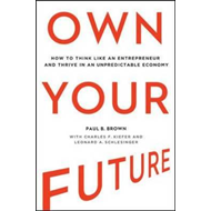 Own Your Future: How to Think Like an Entrepreneur and Thriv (BOK)