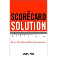 Scorecard Solution: Measure What Matters and Drive Sustainab (BOK)