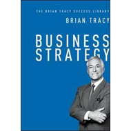 Business Strategy: The Brian Tracy Success Library (BOK)