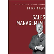 Sales Management: The Brian Tracy Success Library (BOK)