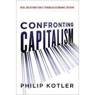 Confronting Capitalism: Real Solutions for a Troubled Econom (BOK)