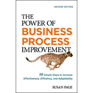 Power of Business Process Improvement: 10 Simple Steps to In (BOK)