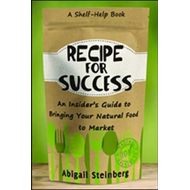 Recipe for Success: An Insider's Guide to Bringing Your Natu (BOK)