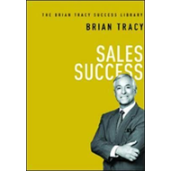 Sales Success: The Brian Tracy Success Library (BOK)