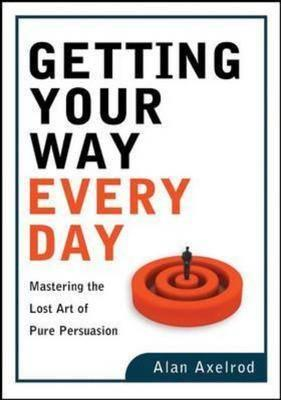 Getting Your Way Every Day (BOK)