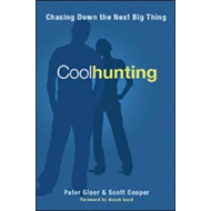 Coolhunting: Chasing Down the Next Big Thing (BOK)