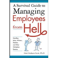 Survival Guide to Managing Employees from Hell (BOK)