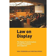 Law on Display: The Digital Transformation of Legal Persuasion and Judgment (BOK)