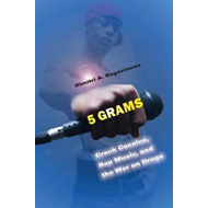 5 Grams: Crack Cocaine, Rap Music, and the War on Drugs (BOK)