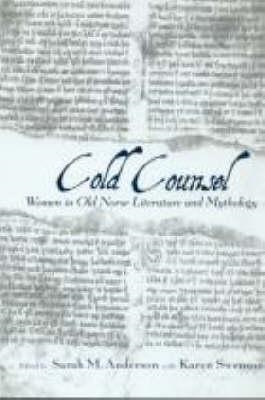 The Cold Counsel: The Women in Old Norse Literature and Myth (BOK)