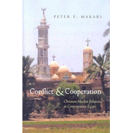 Conflict and Cooperation: Christian-Muslim Relations in Contemporary Egypt (BOK)