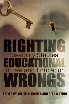 Righting Educational Wrongs: Disability Studies in Law and Education (BOK)