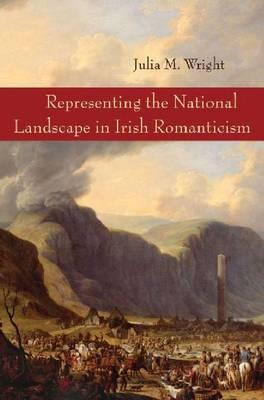 Representing the National Landscape in Irish Romanticism (BOK)