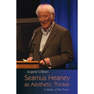 Seamus Heaney as Aesthetic Thinker (BOK)