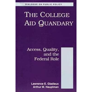 College Aid Quandry: Access, Quality and the Federal Role (BOK)