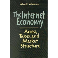 The Internet Economy: Access, Taxes, and Market Structure (BOK)