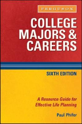 College Majors and Careers: A Resource Guide for Effective Life Planning (BOK)