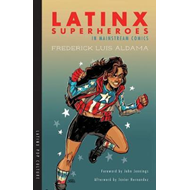 Latinx Superheroes in Mainstream Comics (BOK)