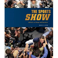 Sports Show: Athletics as Image and Spectacle (BOK)