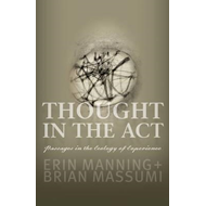 Thought in the Act: Passages in the Ecology of Experience (BOK)