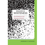 Educated in Whiteness (BOK)