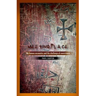 Meeting Place: The Human Encounter and the Challenge of Coexistence (BOK)