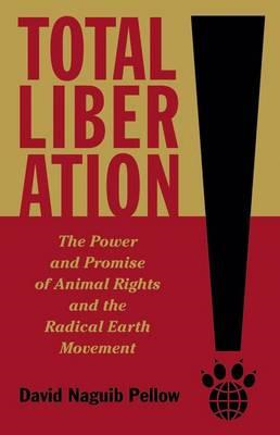 Total Liberation: The Power and Promise of Animal Rights and Radical Earth Movement (BOK)