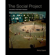The Social Project: Housing Postwar France (BOK)
